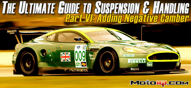 The Ultimate Guide to Suspension and Handling: Part Five, Adding Negative Camber