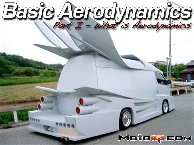 Basic Aerodynamics Part One: What is Aerodynamics?